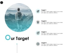 Our Target And Target Audience Ppt PowerPoint Presentation Pictures Information