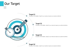 Our Target Arrow Success Ppt PowerPoint Presentation Tips