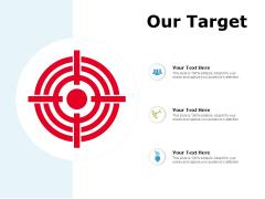 Our Target Goal Arrow Ppt PowerPoint Presentation Show Ideas