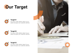 Our Target Goal Ppt PowerPoint Presentation Infographic Template