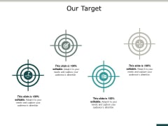 Our Target Goal Success Ppt PowerPoint Presentation Infographic Template Show