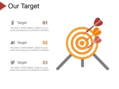 Our Target Ppt PowerPoint Presentation Infographics Summary