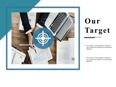 Our Target Ppt PowerPoint Presentation Outline Skills
