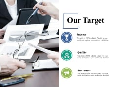 Our Target Quality Awareness Ppt PowerPoint Presentation Outline Graphics Pictures