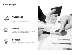 Our Target Quality Success Ppt PowerPoint Presentation Icon Graphics Tutorials