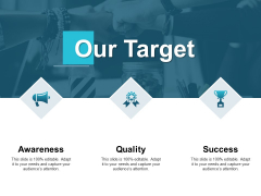 Our Target Success Quality Ppt PowerPoint Presentation Styles Slide Portrait