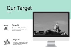 Our Target Technology Ppt PowerPoint Presentation Visual Aids Ideas
