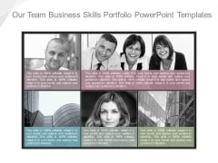 Our Team Business Skills Portfolio Powerpoint Templates