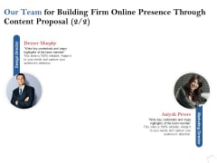 Our Team For Building Firm Online Presence Through Content Proposal Technical Ppt PowerPoint Presentation Ideas Outfit