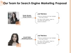 Our Team For Search Engine Marketing Proposal Marketing Ppt PowerPoint Presentation Pictures Graphic Images PDF