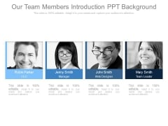 Our Team Members Introduction Ppt Background