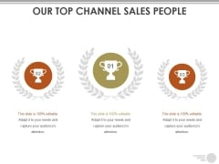 Our Top Channel Sales People Ppt PowerPoint Presentation Infographics Inspiration