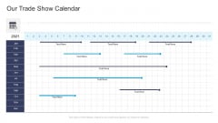 Our Trade Show Calendar Commercial Marketing Guidelines And Tactics Background PDF