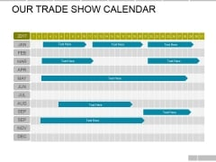 Our Trade Show Calendar Ppt PowerPoint Presentation Gallery Slide Download