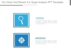 Our Vision And Mission For Target Analysis Ppt Templates