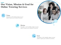 Our Vision Mission And Goal For Online Tutoring Services Ppt PowerPoint Presentation Portfolio Designs Download PDF