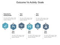 Outcome Vs Activity Goals Ppt PowerPoint Presentation Professional Examples Cpb