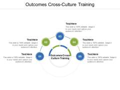 Outcomes Cross Culture Training Ppt PowerPoint Presentation Infographic Template Smartart Cpb