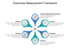 Outcomes Measurement Framework Ppt PowerPoint Presentation Slides Aids Cpb