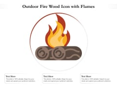 Outdoor Fire Wood Icon With Flames Ppt PowerPoint Presentation Ideas Graphic Images