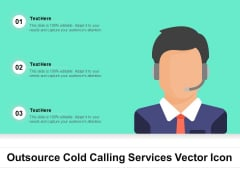 Outsource Cold Calling Services Vector Icon Ppt PowerPoint Presentation Model Clipart Images PDF