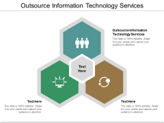 Outsource Information Technology Services Ppt PowerPoint Presentation Summary Graphic Tips Cpb