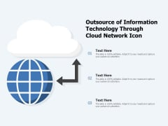 Outsource Of Information Technology Through Cloud Network Icon Ppt PowerPoint Presentation Gallery Mockup PDF