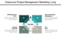 Outsource Project Management Marketing Long Term Markets Financial Ppt PowerPoint Presentation Slides Outfit