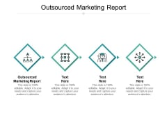Outsourced Marketing Report Ppt PowerPoint Presentation Model Graphics Cpb