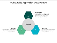Outsourcing Application Development Ppt PowerPoint Presentation File Objects Cpb