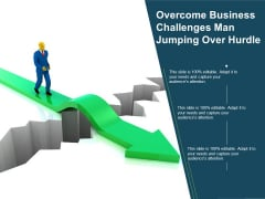 Overcome Business Challenges Man Jumping Over Hurdle Ppt PowerPoint Presentation Outline Templates