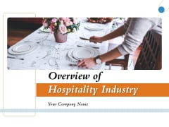Overview Of Hospitality Industry Ppt PowerPoint Presentation Complete Deck With Slides