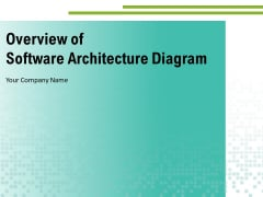 Overview Of Software Architecture Diagram Management Ppt PowerPoint Presentation Complete Deck