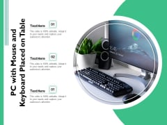 PC With Mouse And Keyboard Placed On Table Ppt PowerPoint Presentation Slides Layouts PDF