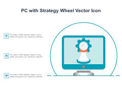 PC With Strategy Wheel Vector Icon Ppt PowerPoint Presentation Icon Pictures PDF