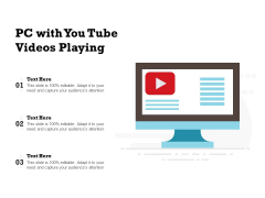 PC With You Tube Videos Playing Ppt PowerPoint Presentation Summary Information PDF