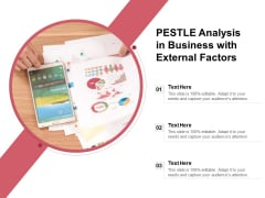 PESTLE Analysis In Business With External Factors Ppt PowerPoint Presentation Gallery Background Designs PDF