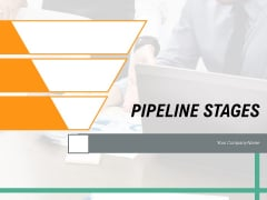 PIPELINE STAGES Performance Management Ppt PowerPoint Presentation Complete Deck