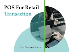POS For Retail Transaction Ppt PowerPoint Presentation Complete Deck With Slides