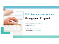 PPC Services And Adwords Management Proposal Ppt PowerPoint Presentation Complete Deck With Slides