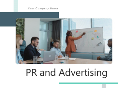 PR And Advertising Marketing Business Ppt PowerPoint Presentation Complete Deck