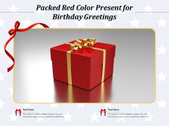 Packed Red Color Present For Birthday Greetings Ppt PowerPoint Presentation Tips PDF
