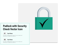 Padlock With Security Check Vector Icon Ppt PowerPoint Presentation Icon Backgrounds PDF