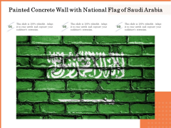 Painted Concrete Wall With National Flag Of Saudi Arabia Ppt PowerPoint Presentation Inspiration PDF