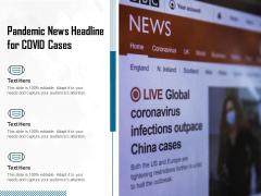 Pandemic News Headline For COVID Cases Ppt PowerPoint Presentation Portfolio Picture PDF