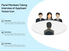 Panel Members Taking Interview Of Applicant Vector Icon Ppt PowerPoint Presentation Visual Aids Styles PDF