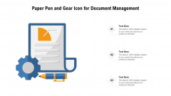 Paper Pen And Gear Icon For Document Management Ppt PowerPoint Presentation File Vector PDF