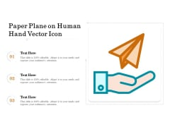 Paper Plane On Human Hand Vector Icon Ppt PowerPoint Presentation Styles Slide PDF