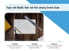 Paper With Metallic Ruler And Pens Showing Growth Graph Ppt PowerPoint Presentation Professional Shapes PDF