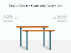 Parallel Bars For Gymnastics Vector Icon Ppt PowerPoint Presentation Styles File Formats PDF